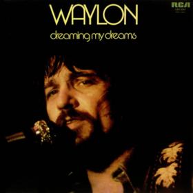 Dreaming My Dreams Waylon Jennings