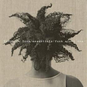 Funk Ain't Ova Brooklyn Funk Essentials