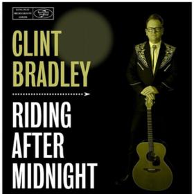 Riding After Midnight Clint Bradley