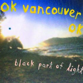 Black Part Of Light Ok Vancouver Ok