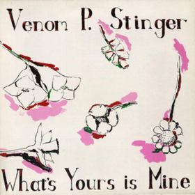 What's Yours Is Mine Venom P. Stinger