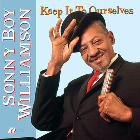 Keep It To Ourselves Sonny Boy Williamson