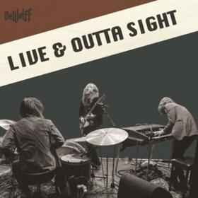 Live & Outta Sight Dewolff