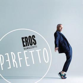 Perfetto Eros Ramazzotti