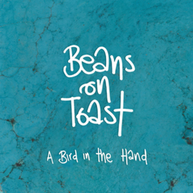 A Bird In The Hand Beans On Toast