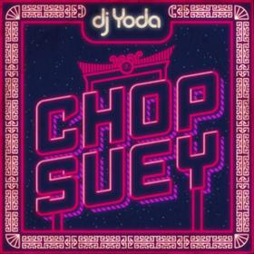 Chop Suey Dj Yoda
