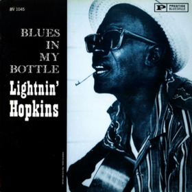 Blues In My Bottle Lightnin' Hopkins