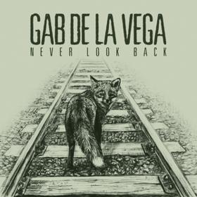Never Look Back Gab De La Vega
