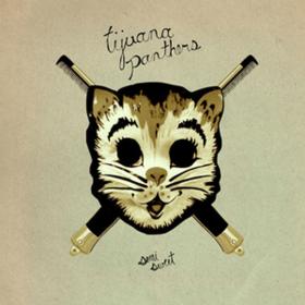 Semi-sweet Tijuana Panthers