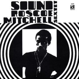 Sound Roscoe Mitchell