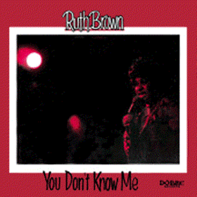You Don't Know Me Ruth Brown