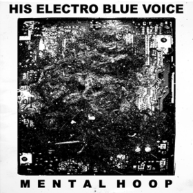 Mental Hoop His Electro Blue Voice