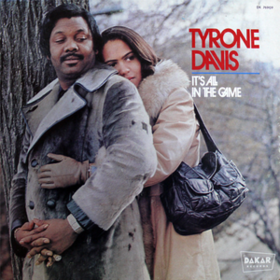 It's All In The Game Tyrone Davis