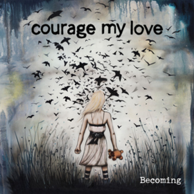 Becoming Courage My Love