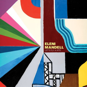 Let's Fly A Kite Eleni Mandell
