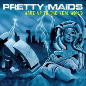 Wake Up To The Real World Pretty Maids