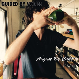 August By Cake Guided By Voices