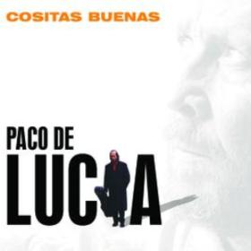 Cositas Buenas Paco De Lucia