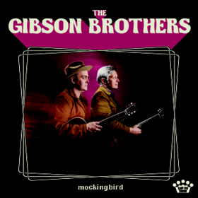 Mockingbird Gibson Brothers