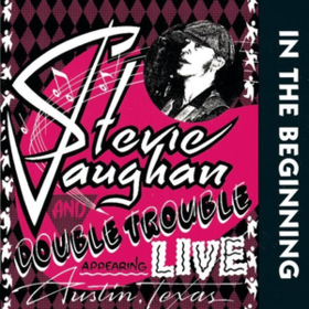 In The Beginning Stevie Ray Vaughan