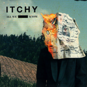 All We Know Itchy