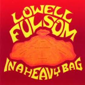In A Heavy Bag Lowell Fulson