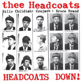 Headcoats Down! Thee Headcoats