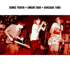 Smart Bar Chicago 1985 Sonic Youth