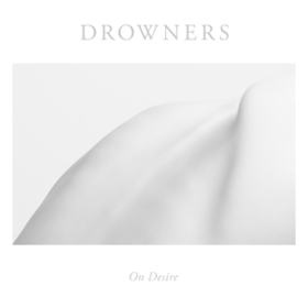 On Desire Drowners
