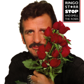 Stop And Smell The Roses Ringo Starr