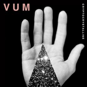 Crytocrystalline Vum
