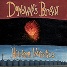 Heirloom Varieties Donovan'S Brain