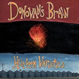 Heirloom Varieties Donovan'S Brain