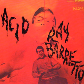 Acid! Ray Barretto