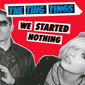 We Started Nothing Ting Tings