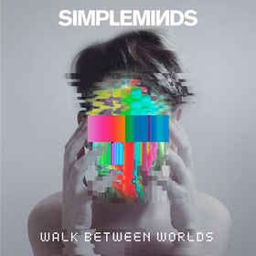 Walk Between Worlds Simple Minds