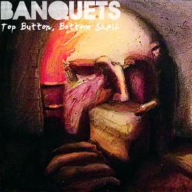 Top Button, Bottom Shelf Banquets