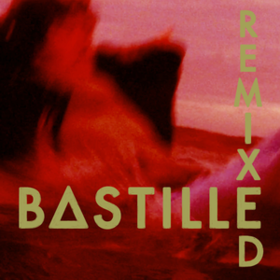 Remixed Bastille