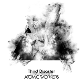 Third Disaster Atomic Workers