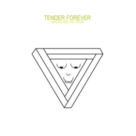 Where Are We From Tender Forever