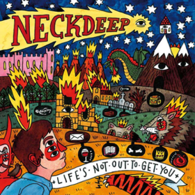 Life's Not Out To Get You Neck Deep