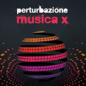 Musica X Perturbazione