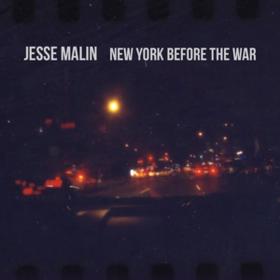 New York Before The War Jesse Malin