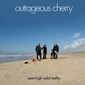 Seemingly Solid Reality Outrageous Cherry