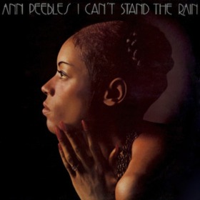 I Can't Stand The Rain Ann Peebles