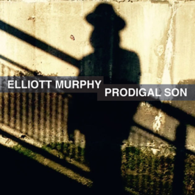 Prodigal Son Elliott Murphy