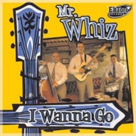 I Wanna Go Mr. Whiz