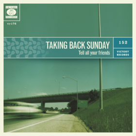 Tell All Your Friends Taking Back Sunday