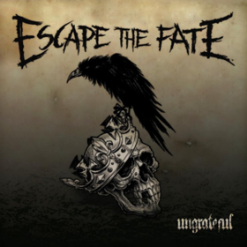 Ungrateful Escape The Fate