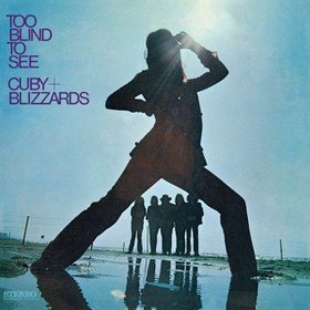 Too Blind To See Cuby & The Blizzards